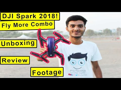 DJI Spark Unboxing and Review | Fly More Combo | India 2018 | Drone Footage |