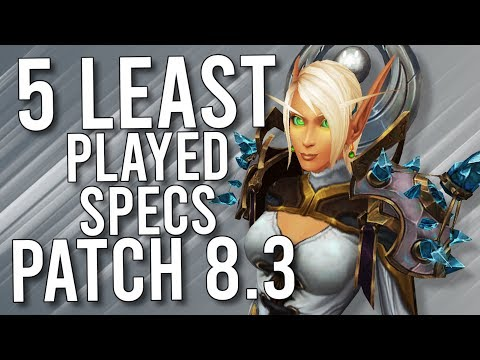 5 LEAST Played Specs In Patch 8.3 - WoW: Battle For Azeroth 8.3