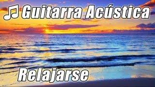 Guitarra Acustica Musica Relajante Instrumental Clasico para estudiar Relax estudio canciones