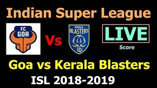 ISL Live Score Goa Vs Kerala Blasters FC. Indian Super League Goa FC Kerala Live Match today