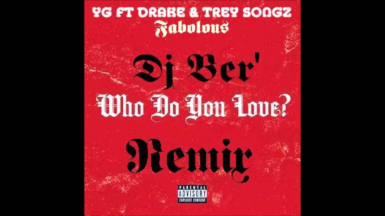 Yg Ft Drake Who You Love
