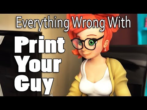 Everything Wrong With Print Your Guy In 13 Minutes Or Less