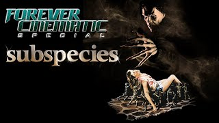 """Subspecies"" Remastered DVDs / Blu Rays - Forever Cinematic Special"