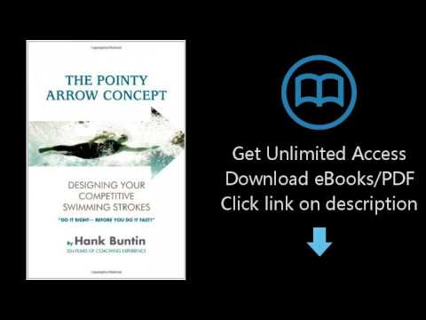 Download The Pointy Arrow Concept: Designing Your Competitive Swimming Strokes [P.D.F]