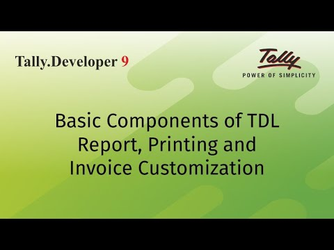 Basic components of TDL - Report, Printing and Invoice Customization
