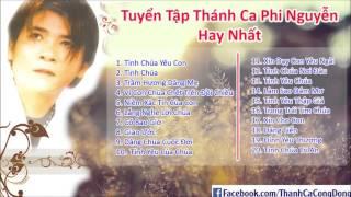 Phi Nguyễn | Tuyển Tập Thánh Ca Hay Nhất Của Phi Nguyễn