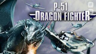 P-51 Dragon Fighter - Film Complet en Français 2014 HD (Action, Fantaisie, Science Fiction)