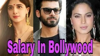 Pakistani Actors Salary In Bollywood | Fawad Khan | Mawra Hocane | Atif Aslam | Imran Abbas |