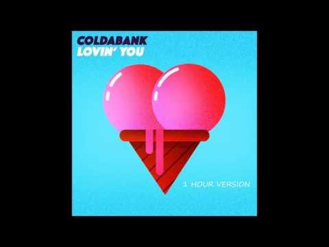 Coldabank - Lovin' You (1 HOUR VERSION)