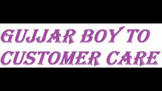 Gujjar Boy To Customer Care