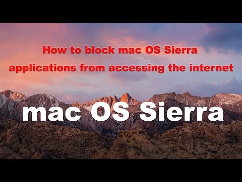 How To Block Mac OS Sierra Applications From Accessing The Internet