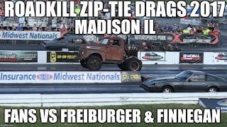Roadkill Zip Tie Drags 2017 Gateway Fans VS Freiburger & Finnegan