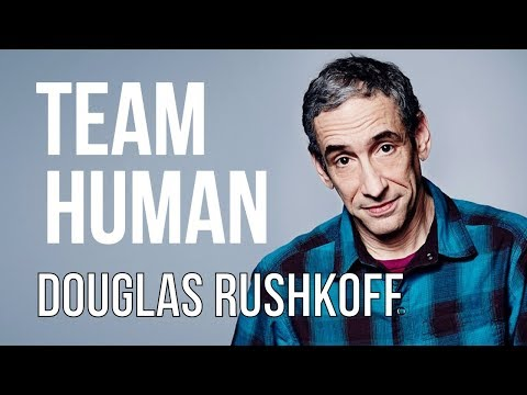 DOUGLAS RUSHKOFF - TEAM HUMAN - Part 1/2   London Real