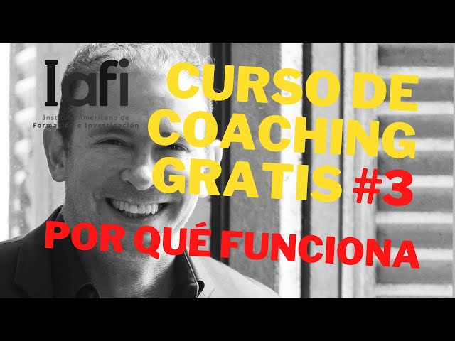 Curso de Coaching Online Gratis de IAFI - Tercera Entrega