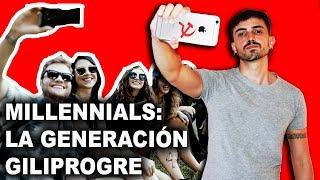 Millennials: La generación giliprogre - InfoVlogger