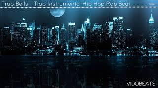 """Trap Bells""   Trap Instrumental   Hip Hop Rap Beat   2018   VIDOBEATS"