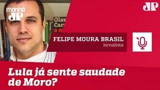 Lula já sente saudade de Moro? | Felipe Moura Brasil