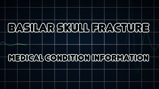 Basilar skull fracture (Medical Condition)