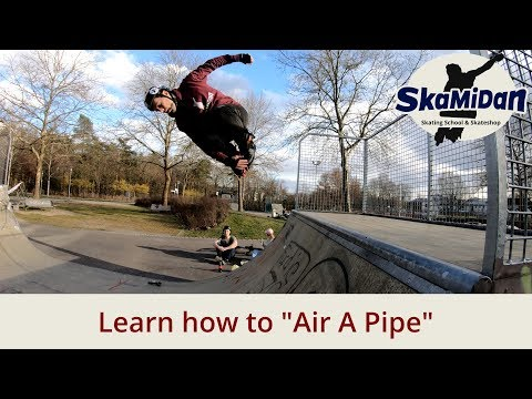 How to air a pipe and ramp on aggressive inline skates - Aggressive Inline Advanced I #08