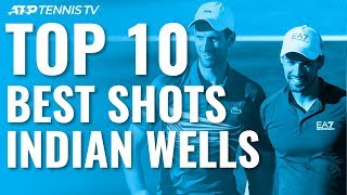 Top 10 Best Shots & Rallies | Indian Wells 2019