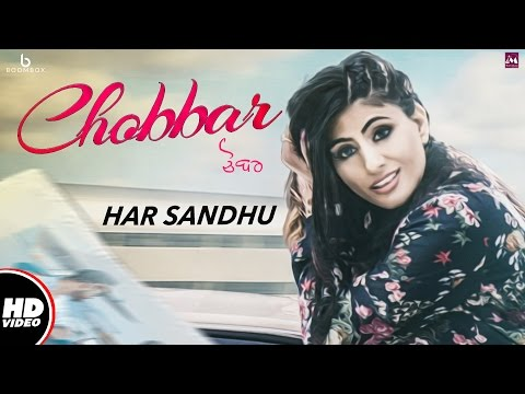 Chobbar (Official Video)|| Har Sandhu || New Punjabi Songs 2017 || Boombox Music