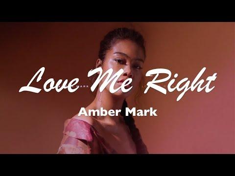 Amber Mark Love Me Right Lyrics