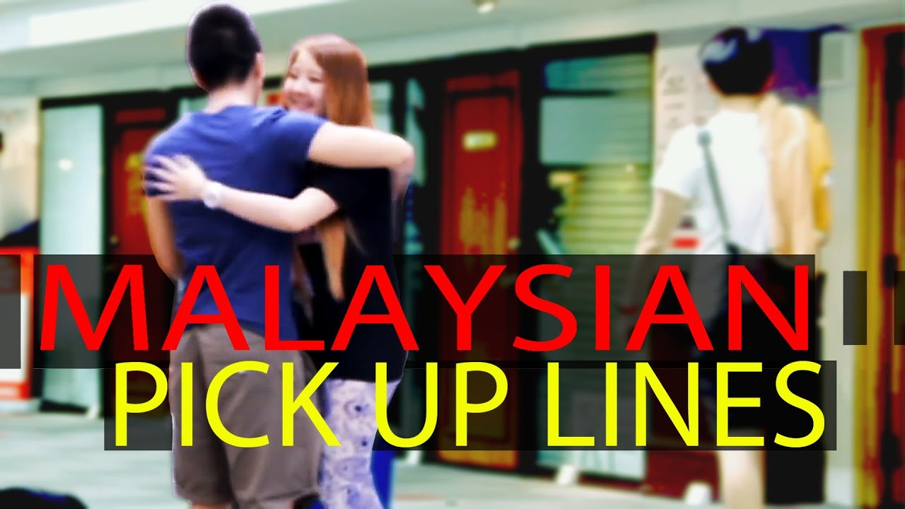 Malaysian Pick Up Lines - YouTube