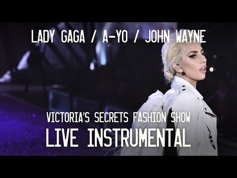 Lady Gaga  A-YO  John Wayne Instrumental From The Victorias Secret Fashion Show