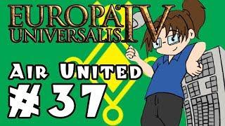 Europa Universalis IV: AIR UNITED - Ep 37