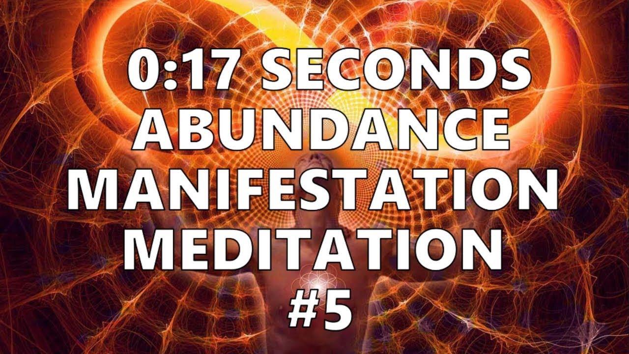 0:17 Seconds Abundance Manifestation Meditation ...