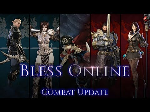 Bless Online News - 🐲Combat Update Discussion (4/9/2018) - [PVE, PVP, Cash Shop, Skills, Party]