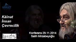 Kâinat - İnsan - Çevrecilik - Konferans Mirzabeyoğlu 29.11.2014