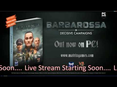 """Live Stream --Decisive Campaigns """"BARBAROSSA"""" as the German High Command"""