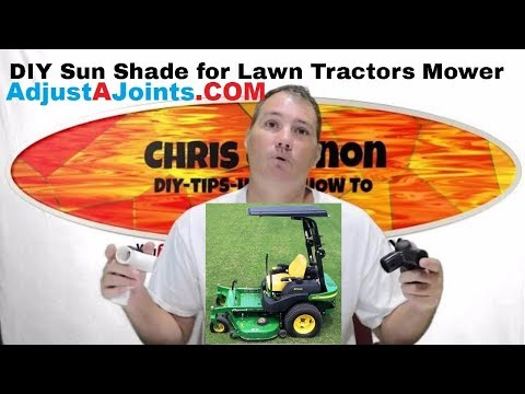 DIY Sun Shade for Lawn Tractors & Mowers