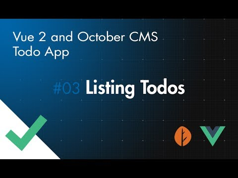 Vue 2 and October CMS Todo App - Part 03 - Listing Todos