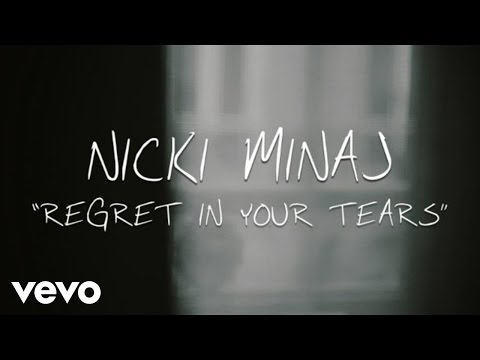 Nicki Minaj - Regret In Your Tears (Lyric Video)