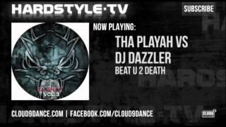 Tha Playah VS DJ Dazzler - Beat U 2 Death
