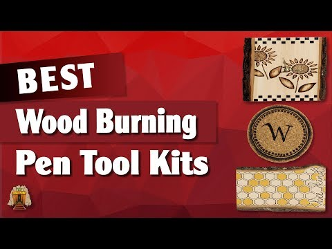 Top 5 Best Wood Burning Pen Tool Kits of 2019