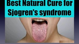 ✔ Best cure for Sjögren's syndrome (dry mouth), Homemade Remedies for Sjögren's syndrome