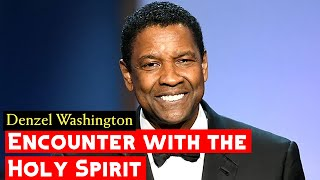 "Denzel Washington Shares ""The Encounter with the Holy Spirit"""