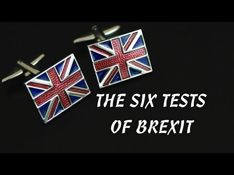 👍  The Six Tests For True Brexit 👍