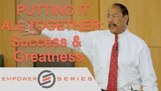Dr. Dennis Kimbro: Putting It All Together - Success & Greatness | Empower Series SMU