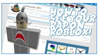 HOW TO SEE YOUR RAP ON ROBLOX! 2018!
