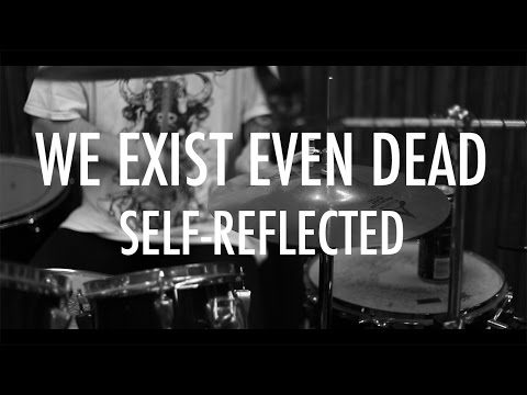 We Exist Even Dead - Self-Reflected (OFFICIAL MUSIC VIDEO)