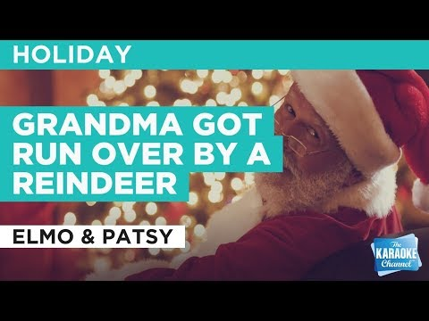 Grandma Got Run Over By A Reindeer in the style of Elmo & Patsy | Karaoke with Lyrics