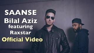 Bilal Aziz - SAANSE feat. Raxstar (Official Video)