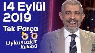 Okan Bayülgen ile Uykusuzlar Kulübü | 14 Eylül 2019 - Tek parça