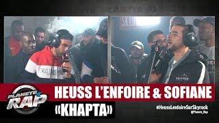 """[Exclu] Heuss L'enfoiré """"Khapta"""" ft Sofiane #PlanèteRap"""