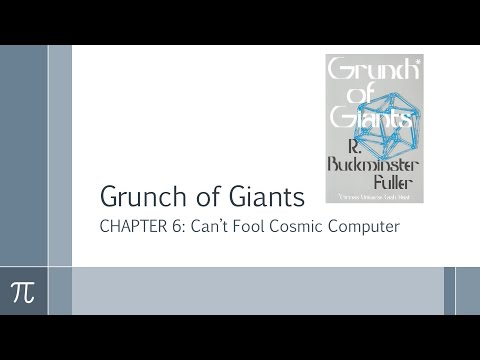 Grunch of Giants Chapter 6 - Cant Fool Cosmic Computer (Part 7 of 7) by R Buckminster Fuller