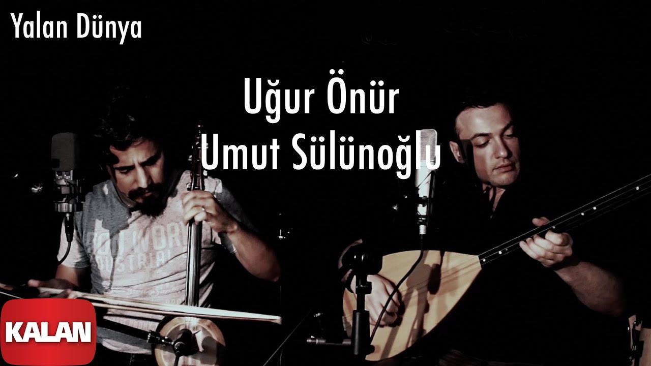 Uğur Önür & Umut Sülünoğlu - Yalan Dünya [ Live Performance © 2020 Kalan Müzik ]